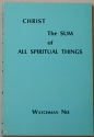 Christ the Sum of All Spiritual Things. Translated from the Chinese