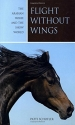 Flight without Wings: The Arabian Horse And The Show World