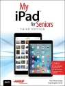 My iPad for Seniors (Covers iOS 9 for iPad Pro, all models of iPad Air and iPad mini, iPad 3rd/4th generation, and iPad 2) (3rd Edition)