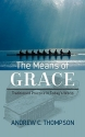 The Means of Grace: Traditioned Practice in Today's World