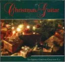 Greatest Christmas Collection 4: Christmas Guitar