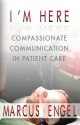 I'm Here - Compassionate Communication in Patient Care