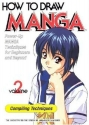 How to Draw Manga Volume 2 Compiling Techniques (How to Draw Manga (Graphic-Sha Numbered))