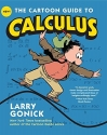 The Cartoon Guide to Calculus (Cartoon Guide Series)