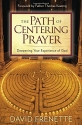 The Path of Centering Prayer: Deepening...