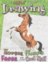 Girls' Guide to Drawing: Horses, Flowers, Faces and Other Cool Stuff (Drawing Fun)