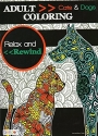 Cats & Dogs - Adult Coloring Book - Relax and Rewind