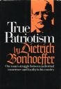True patriotism; letters, lectures, and notes, 1939-45,