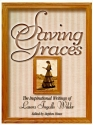 Saving Graces: The Inspirational Writings of Laura Ingalls Wilder