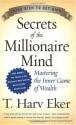 Secrets of the Millionaire Mind: Master...