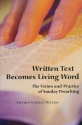 Written Text Becomes Living Word: The Vision and Practice of Sunday Preaching