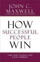 How Successful People Win : Turn Every ...