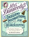 Mrs. Dunwoody's Excellent Instructions for Homekeeping: Timeless Wisdom and Practical Advice