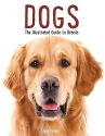 Dogs: The Illustrated Guide to Breeds