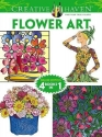 Creative Haven FLOWER ART Coloring Book: Deluxe Edition 4 books in 1 (Creative Haven Coloring Books)