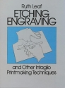 Etching, Engraving and Other Intaglio Printmaking Techniques (Dover Art Instruction)