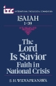 The Lord is Savior: Faith in National Crisis: A Commentary on the Book of Isaiah 1-39 - ITC (International Theological Commentary)