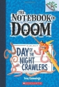 Day of the Night Crawlers: A Branches Book (The Notebook of Doom #2)