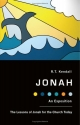 Jonah: An Exposition- The Lessons of Jonah for the Church Today
