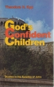 God's Confident Children: Studies in the Epistles of John