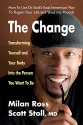 The Change: Transforming Yourself and Y...