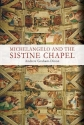 Michelangelo and the Sistine Chapel [Hardcover]
