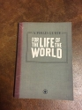 For the Life of the World: A Field Guide