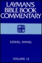 Ezekiel Daniel (Layman's Bible Book Commentary, 12)