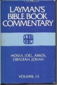 Laymans Bible Book Commentary: Hosea, Joel, Amos, Obadiah, and Johah (Layman's Bible Book Commentary, 13)