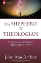 The Shepherd as Theologian: Accurately Interpreting and Applying God's Word (The Shepherd's Library)
