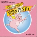 Howard Crabtree's When Pigs Fly (1996 Original Cast)