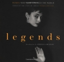 Legends: Women Who Have Changed the World Through the Eyes of Great Women Writers