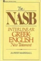 The NASB Interlinear Greek-English New Testament: The Nestle Greek text with a literal English translation (English and Greek Edition)