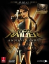 Lara Croft Tomb Raider Anniversary (360 & PS2): Prima Official Game Guide