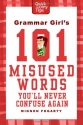 Grammar Girl's 101 Misused Words You'll...