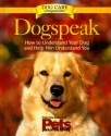 Dog Speak: How to Understand Your Dog and Help Him Understand You (Dog Lovers Care Guides)