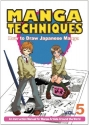 Manga Techniques Volume 5: How To Draw Japanese Manga