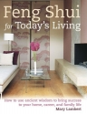 Feng Shui for Today's Living: How to Use Ancient Wisdom to Bring Success to Your Home, Career, and Family Life
