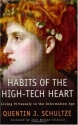 Habits of the High-Tech Heart: Living Virtuously in the Information Age