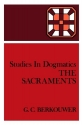 Studies in Dogmatics: The Sacraments