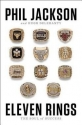 Eleven Rings : The Soul of Success (Hardcover)--by Phil Jackson [2013 Edition] ISBN: 9781594205118