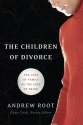 The Children of Divorce: The Loss of Family as the Loss of Being (Youth, Family, and Culture)