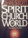 The Spirit the Church and the World: The Message of Acts