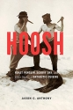 Hoosh: Roast Penguin, Scurvy Day, and Other Stories of Antarctic Cuisine (At Table)