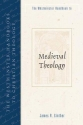 The Westminster Handbook to Medieval Theology (Westminster Handbooks to Christian Theology)