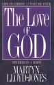 The Love of God: Life in Christ : Studies in 1 John