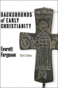 Backgrounds of Early Christianity, 3rd edition
