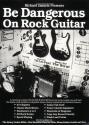 Be Dangerous on Rock Guitar