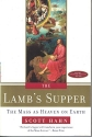 The Lamb's Supper: The Mass as Heaven on Earth (Special Augustine Institute Edition)