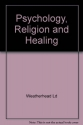 Psychology, Religion and Healing